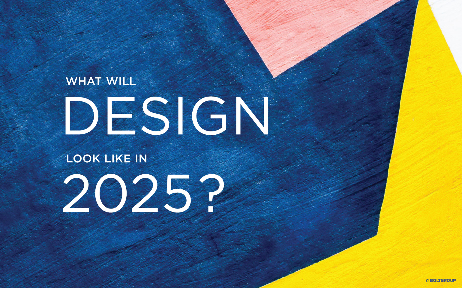 What Will Design Look Like in 2025